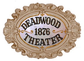 Deadwood 1876 Theater